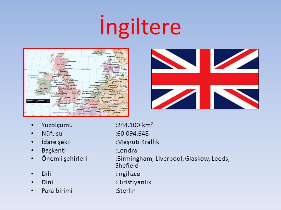 İngiltere Yüzölçümü :244.100 km2 Nüfusu :60.094.648
