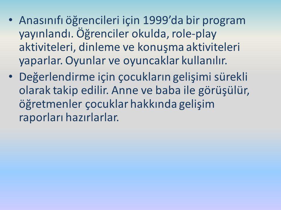 Anasınıfı öğrencileri için 1999'da bir program yayınlandı