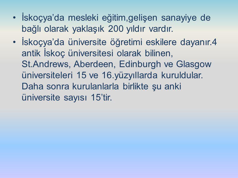 İskoçya'da mesleki eğitim,gelişen sanayiye de bağlı olarak yaklaşık 200 yıldır vardır.