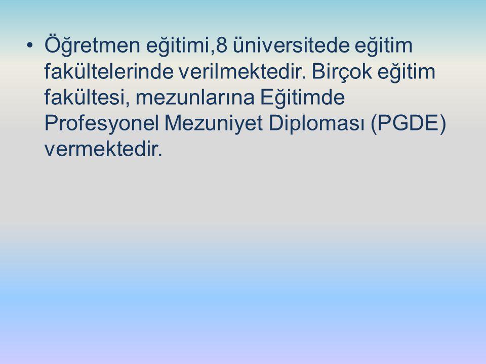 Öğretmen eğitimi,8 üniversitede eğitim fakültelerinde verilmektedir