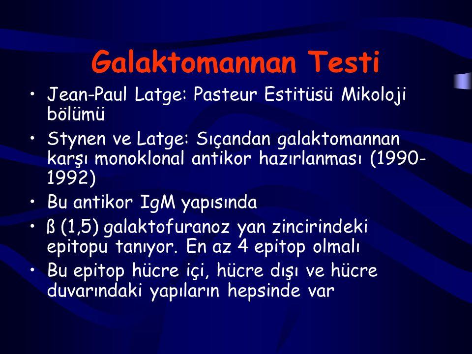 Galaktomannan Testi Jean-Paul Latge: Pasteur Estitüsü Mikoloji bölümü
