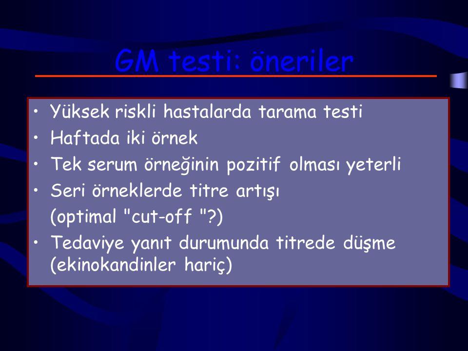 GM testi: öneriler Yüksek riskli hastalarda tarama testi