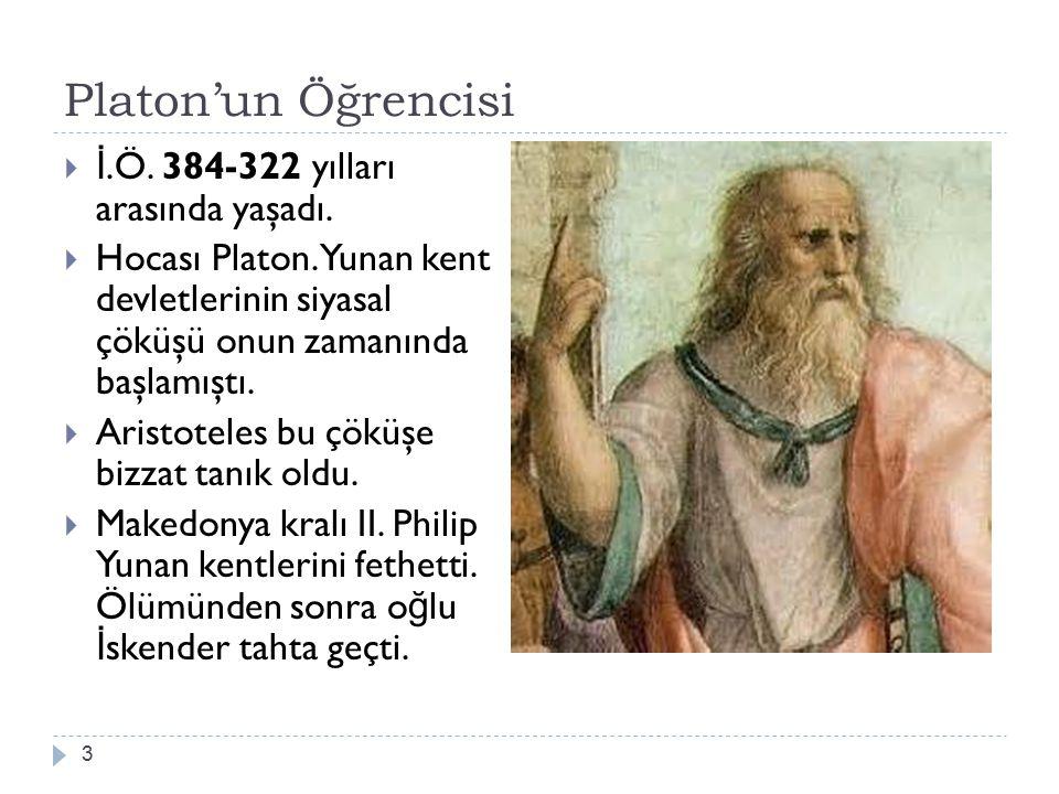 Platon'un Öğrencisi İ.Ö. 384-322 yılları arasında yaşadı.
