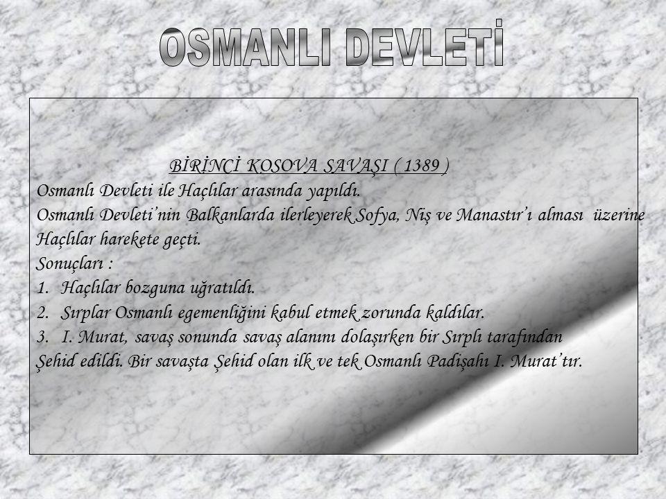 OSMANLI DEVLETİ BİRİNCİ KOSOVA SAVAŞI ( 1389 )