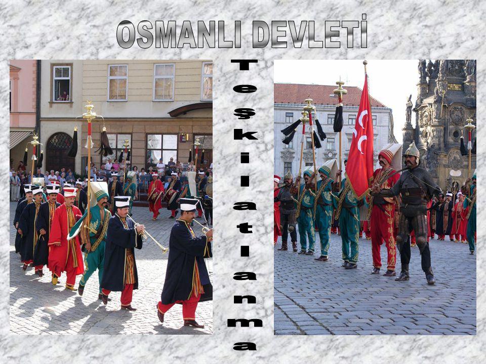OSMANLI DEVLETİ Teşkilatlanma