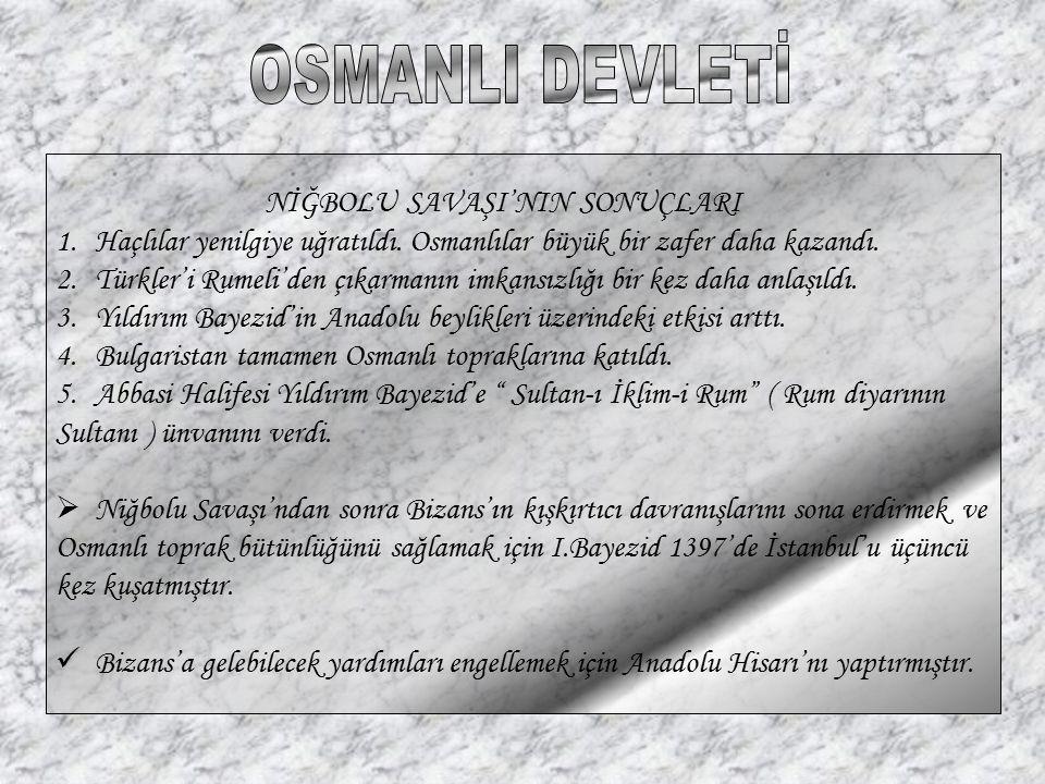 OSMANLI DEVLETİ NİĞBOLU SAVAŞI'NIN SONUÇLARI