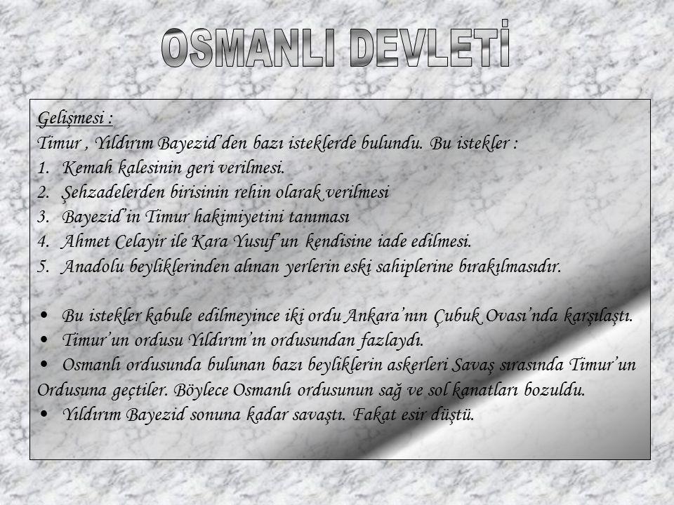 OSMANLI DEVLETİ Gelişmesi :