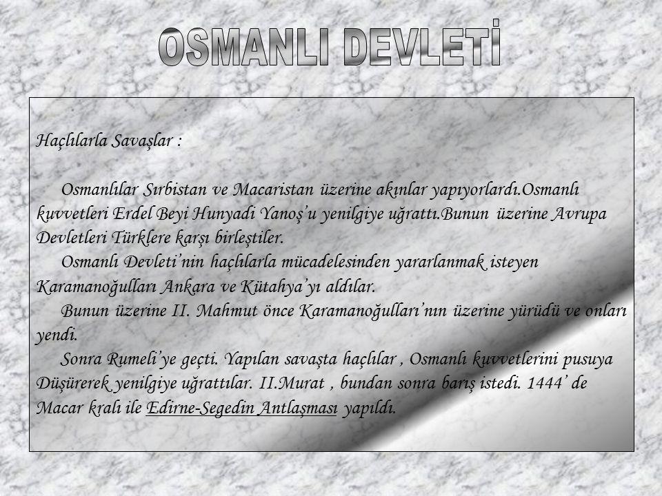 OSMANLI DEVLETİ Haçlılarla Savaşlar :