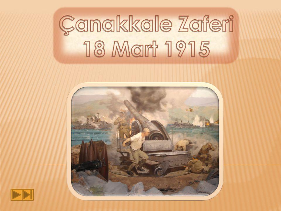 Çanakkale Zaferi 18 Mart 1915