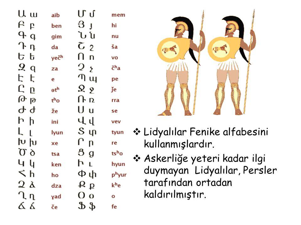 Lidyalılar Fenike alfabesini kullanmışlardır.