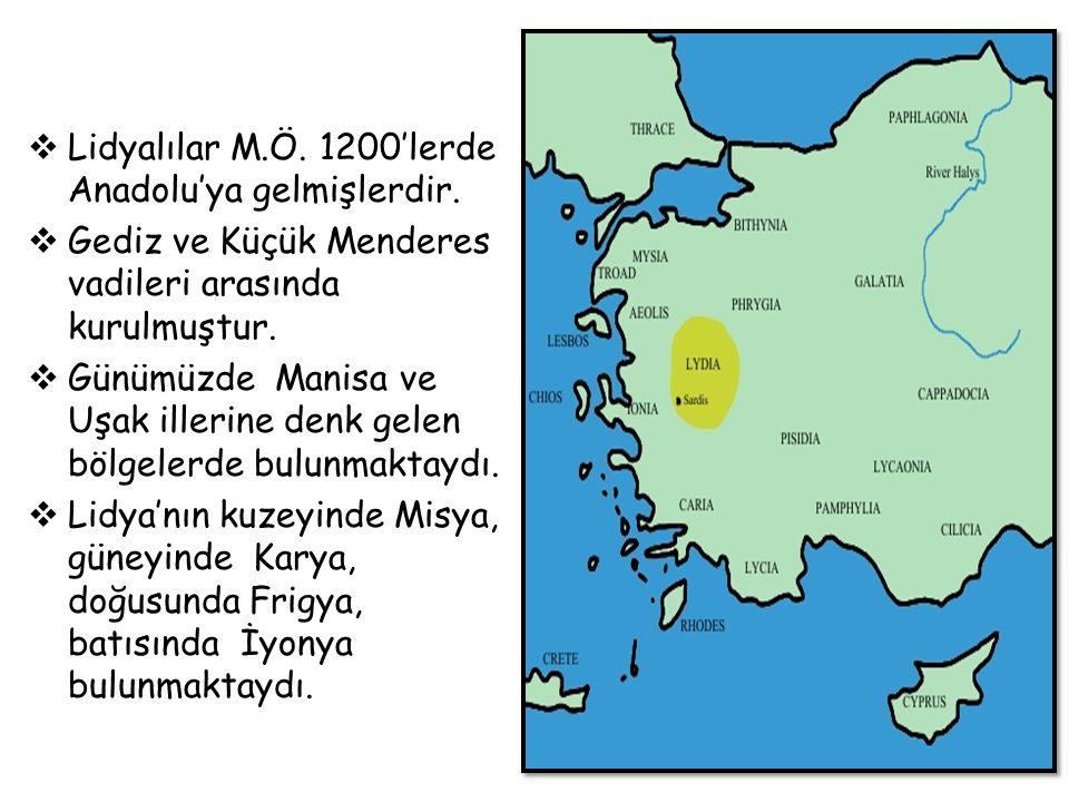 Lidyalılar M.Ö. 1200'lerde Anadolu'ya gelmişlerdir.