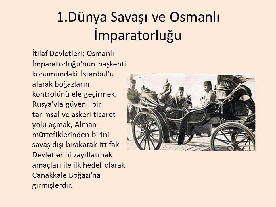1.Dünya Savaşı ve Osmanlı İmparatorluğu