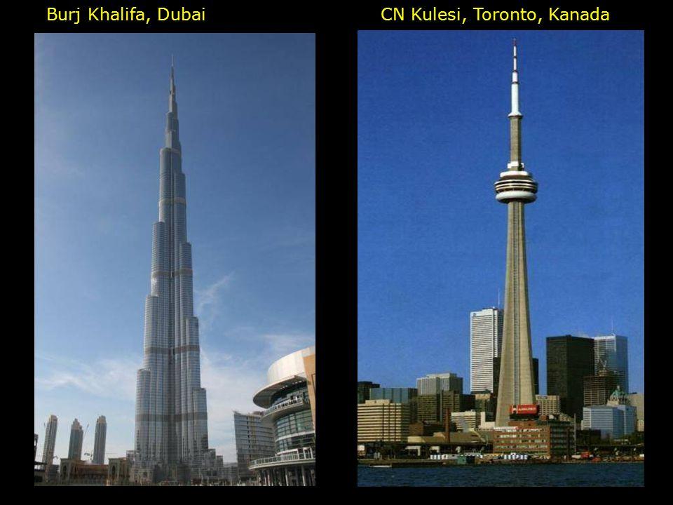 Burj Khalifa, Dubai CN Kulesi, Toronto, Kanada