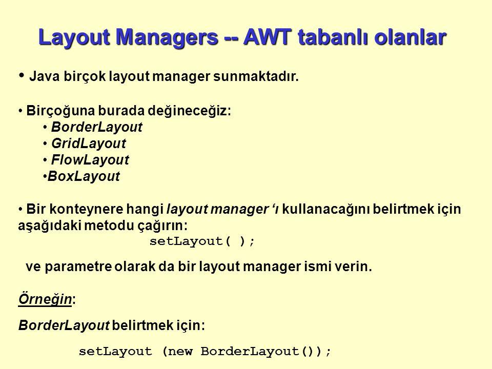 Layout Managers -- AWT tabanlı olanlar