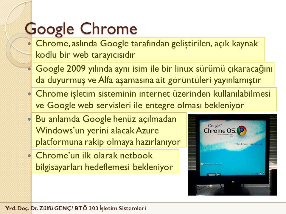 Google Chrome Chrome, aslında Google tarafından geliştirilen, açık kaynak kodlu bir web tarayıcısıdır.