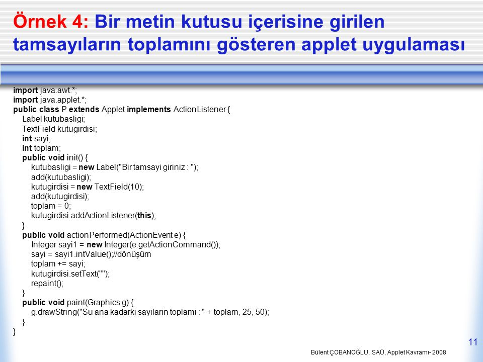 Örnek 4: Bir metin kutusu içerisine girilen tamsayıların toplamını gösteren applet uygulaması