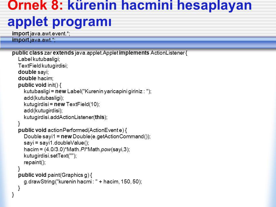 Örnek 8: kürenin hacmini hesaplayan applet programı