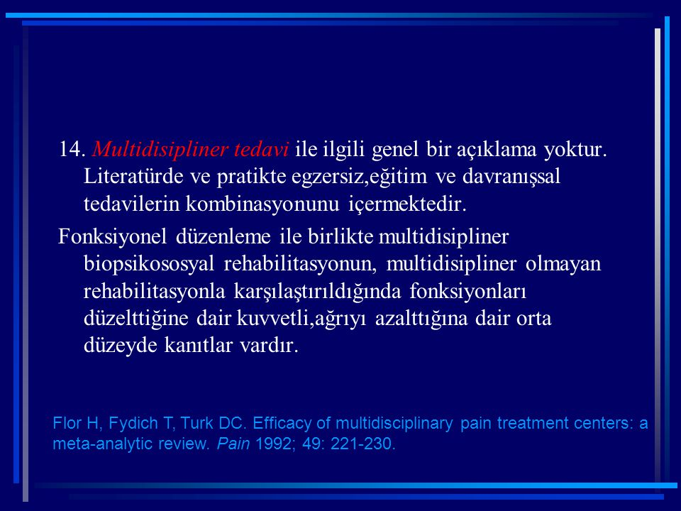 14. Multidisipliner tedavi ile ilgili genel bir açıklama yoktur