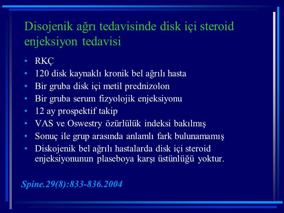 Disojenik ağrı tedavisinde disk içi steroid enjeksiyon tedavisi