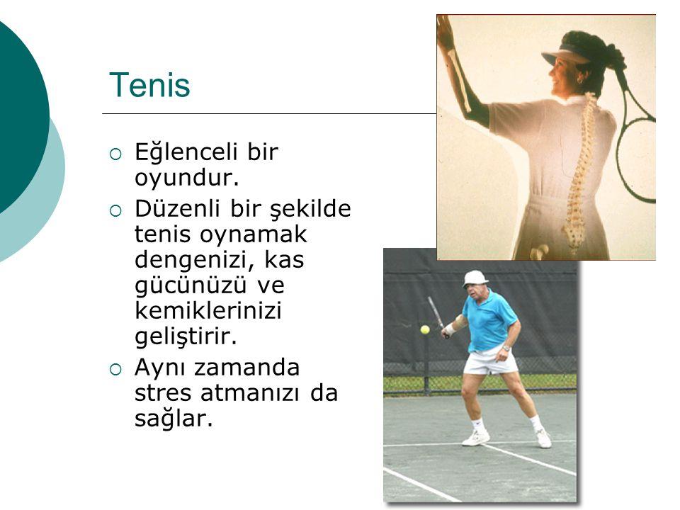 Tenis Eğlenceli bir oyundur.