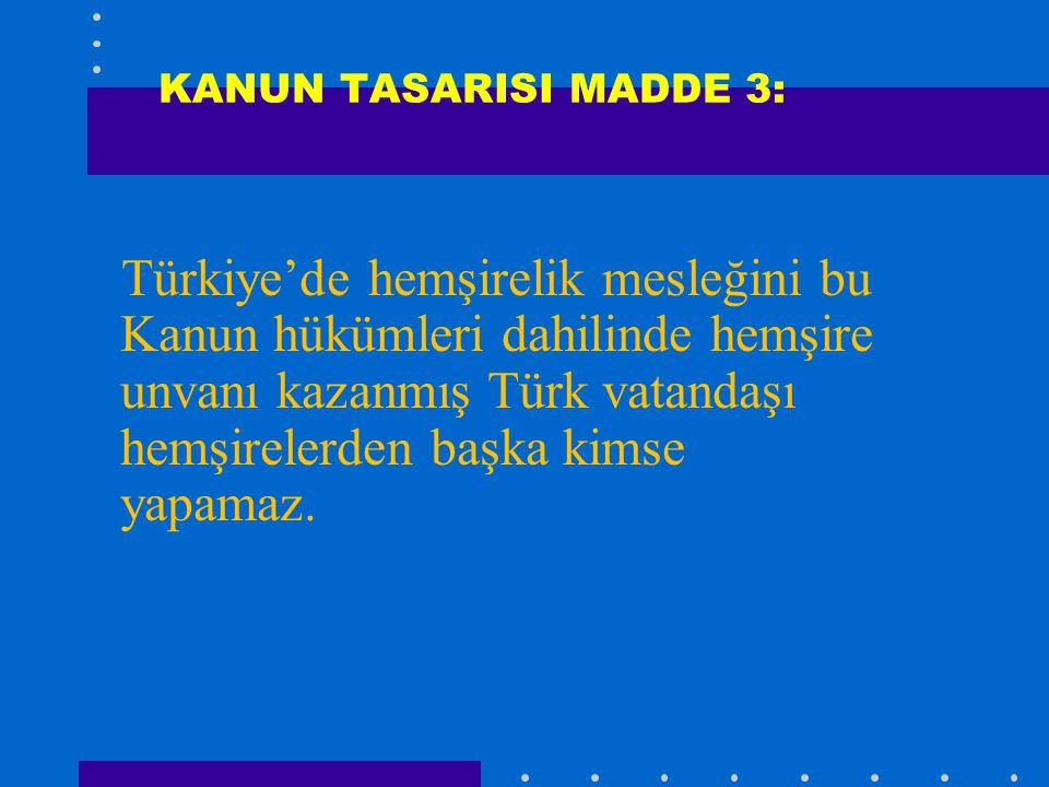 KANUN TASARISI MADDE 3:
