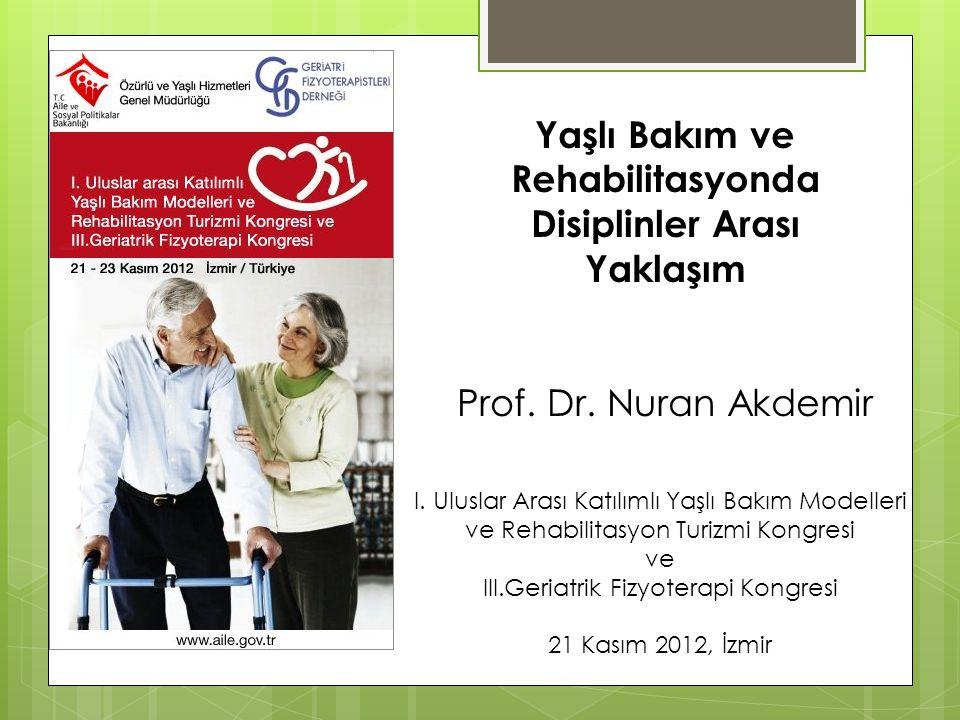 Yaşlı Bakım ve Rehabilitasyonda Disiplinler Arası Yaklaşım