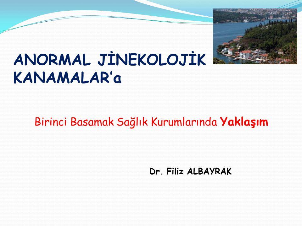 ANORMAL JİNEKOLOJİK KANAMALAR'a