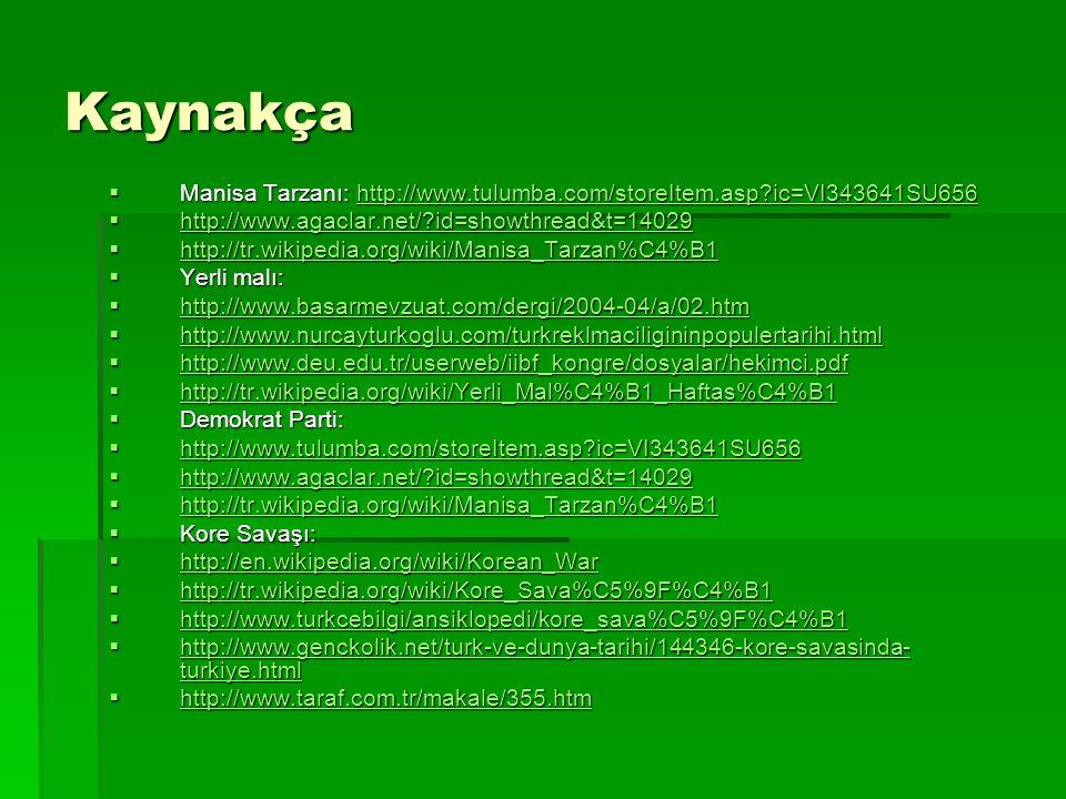 Kaynakça Manisa Tarzanı: http://www.tulumba.com/storeItem.asp ic=VI343641SU656. http://www.agaclar.net/ id=showthread&t=14029.