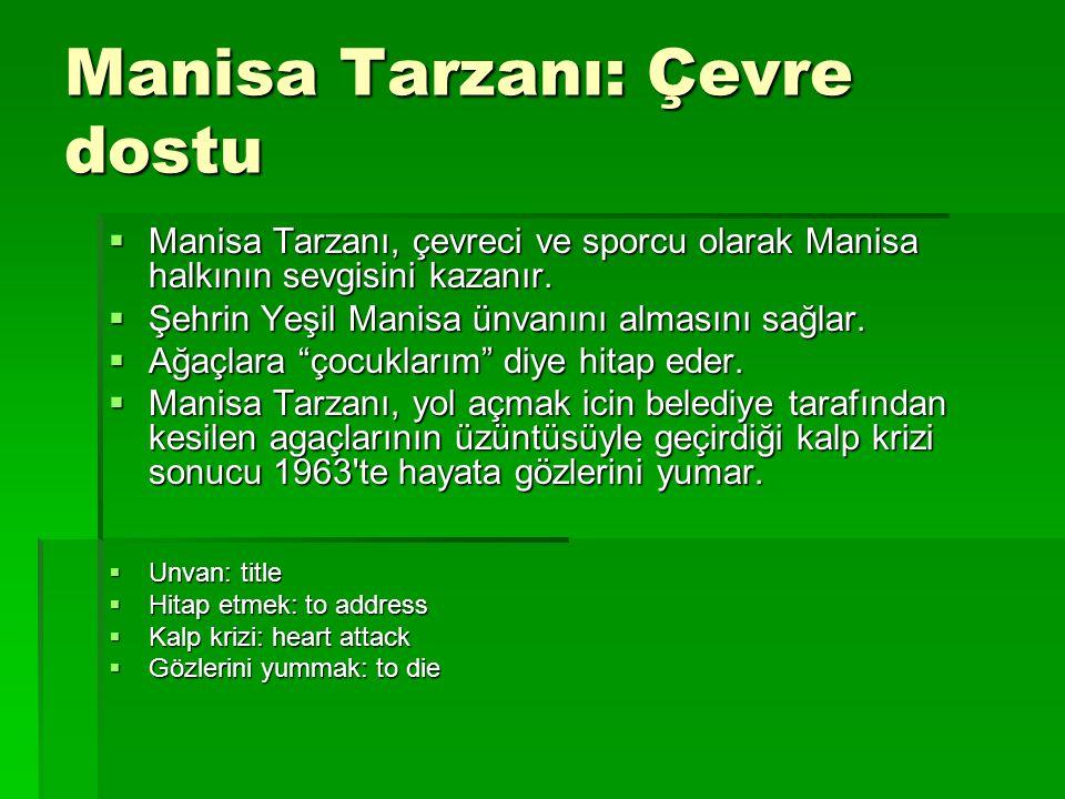 Manisa Tarzanı: Çevre dostu