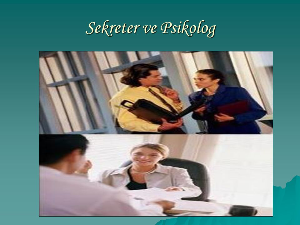 Sekreter ve Psikolog