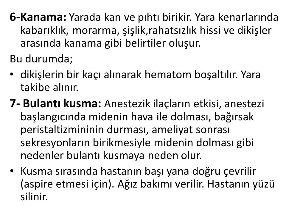 6-Kanama: Yarada kan ve pıhtı birikir