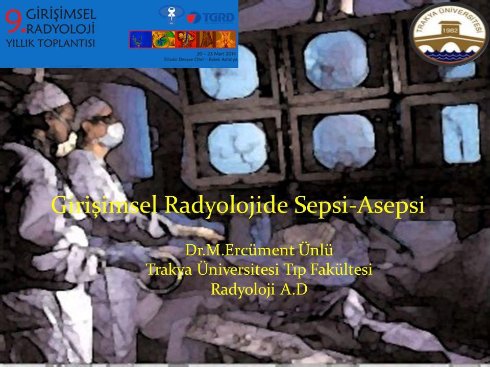 Girişimsel Radyolojide Sepsi-Asepsi