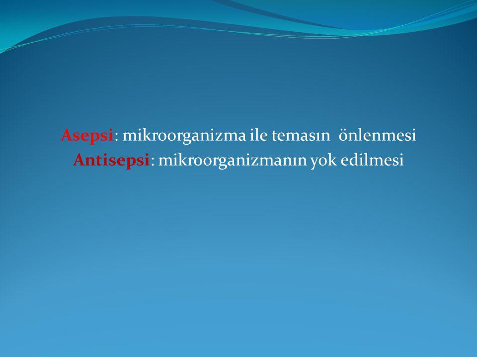 Asepsi: mikroorganizma ile temasın önlenmesi