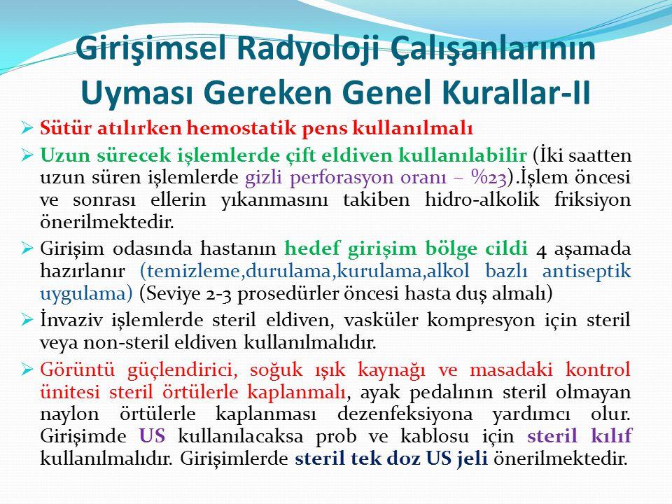 Girişimsel Radyoloji Çalışanlarının Uyması Gereken Genel Kurallar-II
