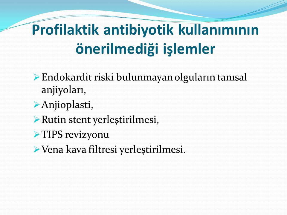 Profilaktik antibiyotik kullanımının önerilmediği işlemler