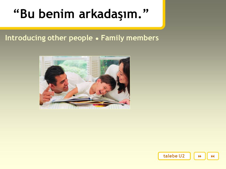 Introducing other people ● Family members