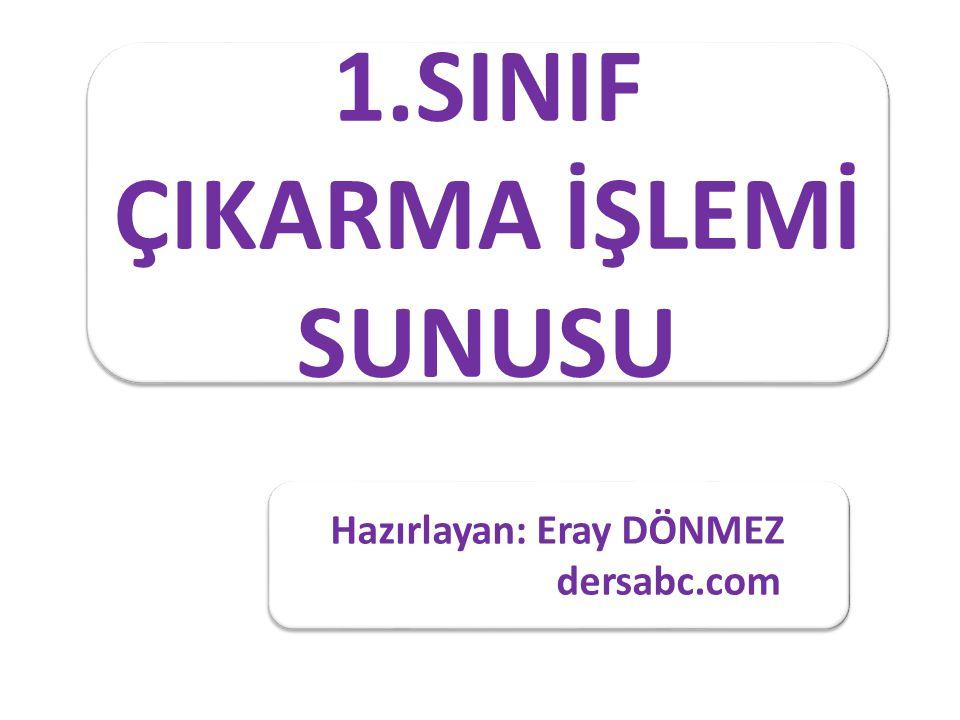 1.SINIF ÇIKARMA İŞLEMİ SUNUSU Hazırlayan: Eray DÖNMEZ