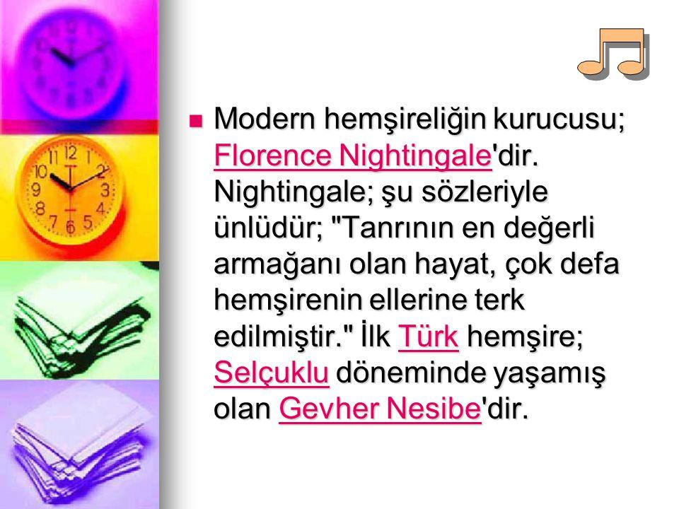 Modern hemşireliğin kurucusu; Florence Nightingale dir