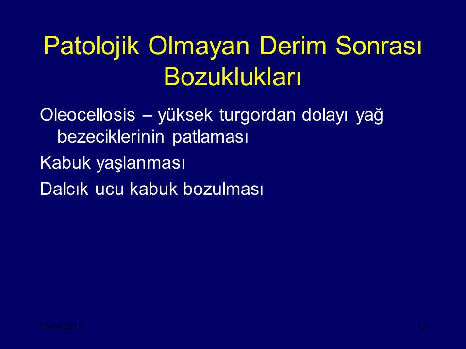 Patolojik Olmayan Derim Sonrası Bozuklukları