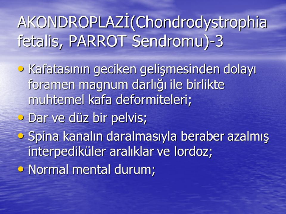 AKONDROPLAZİ(Chondrodystrophia fetalis, PARROT Sendromu)-3