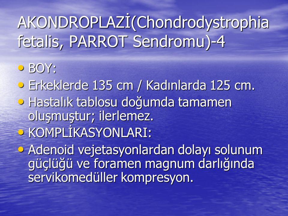 AKONDROPLAZİ(Chondrodystrophia fetalis, PARROT Sendromu)-4