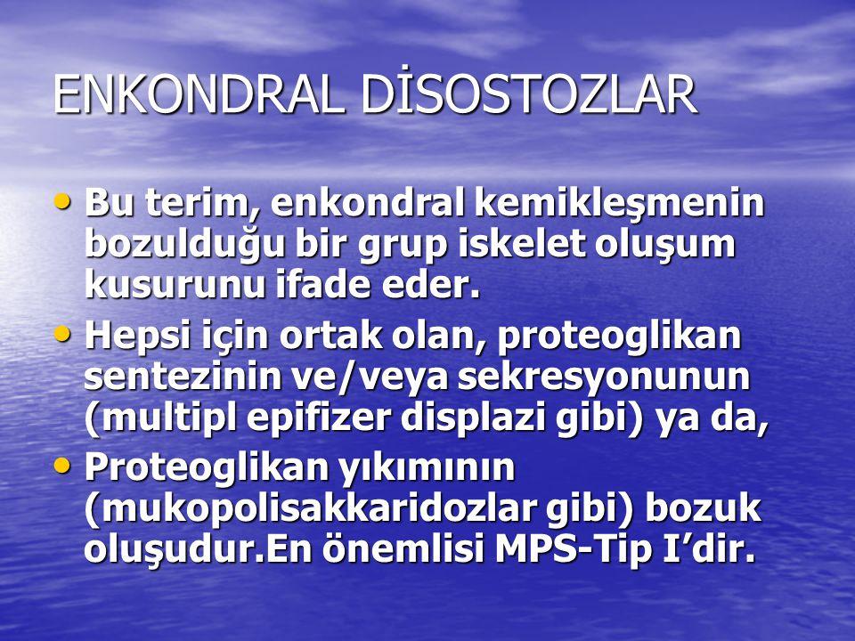 ENKONDRAL DİSOSTOZLAR