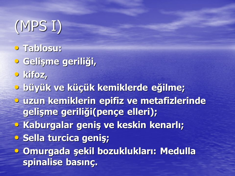 (MPS I) Tablosu: Gelişme geriliği, kifoz,