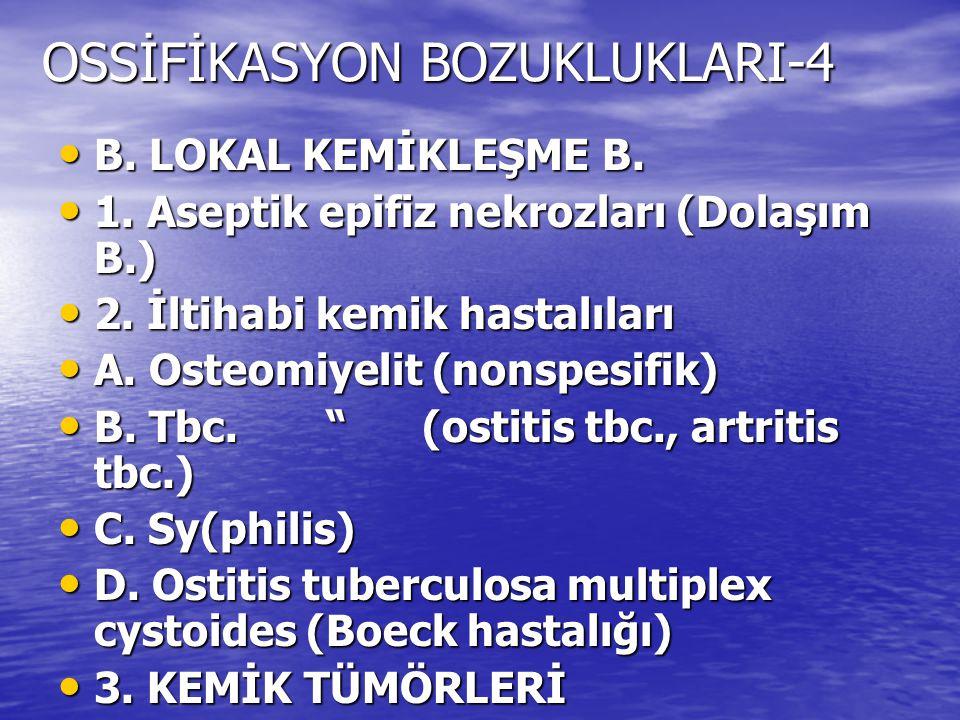 OSSİFİKASYON BOZUKLUKLARI-4