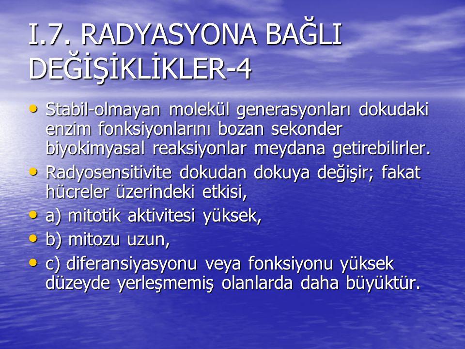 I.7. RADYASYONA BAĞLI DEĞİŞİKLİKLER-4