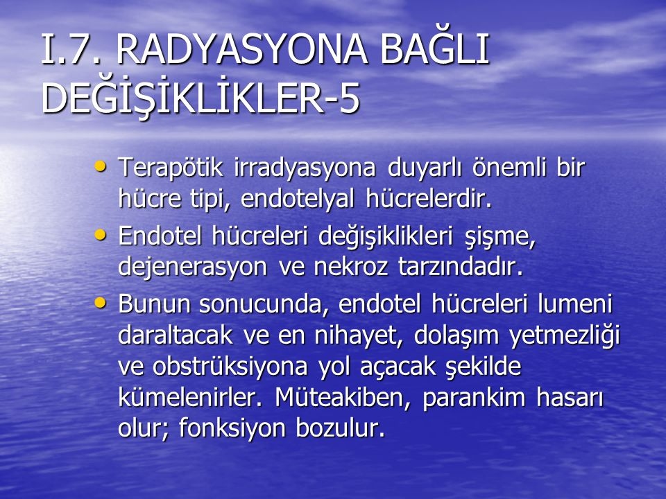 I.7. RADYASYONA BAĞLI DEĞİŞİKLİKLER-5
