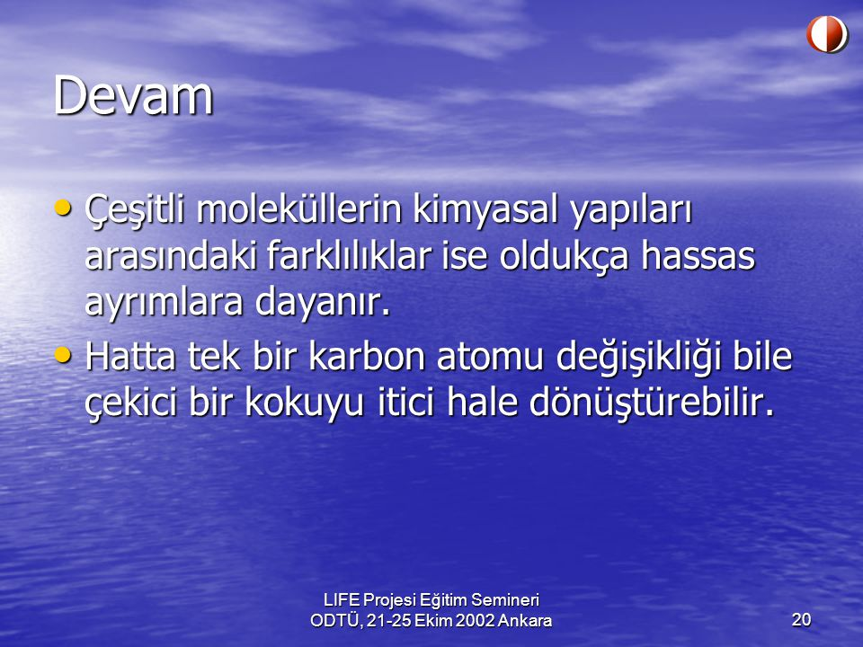 LIFE Projesi Eğitim Semineri ODTÜ, 21-25 Ekim 2002 Ankara