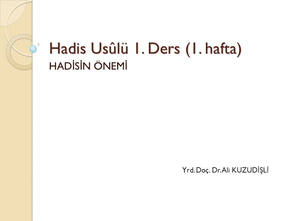 Hadis Usûlü 1. Ders (1. hafta)
