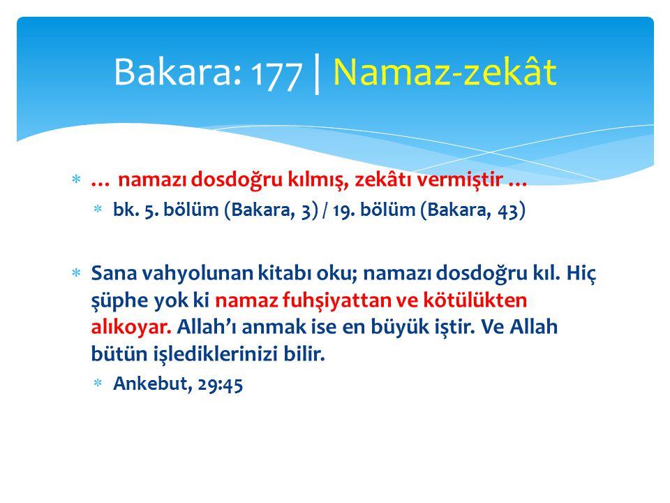 Bakara: 177 | Namaz-zekât … namazı dosdoğru kılmış, zekâtı vermiştir …