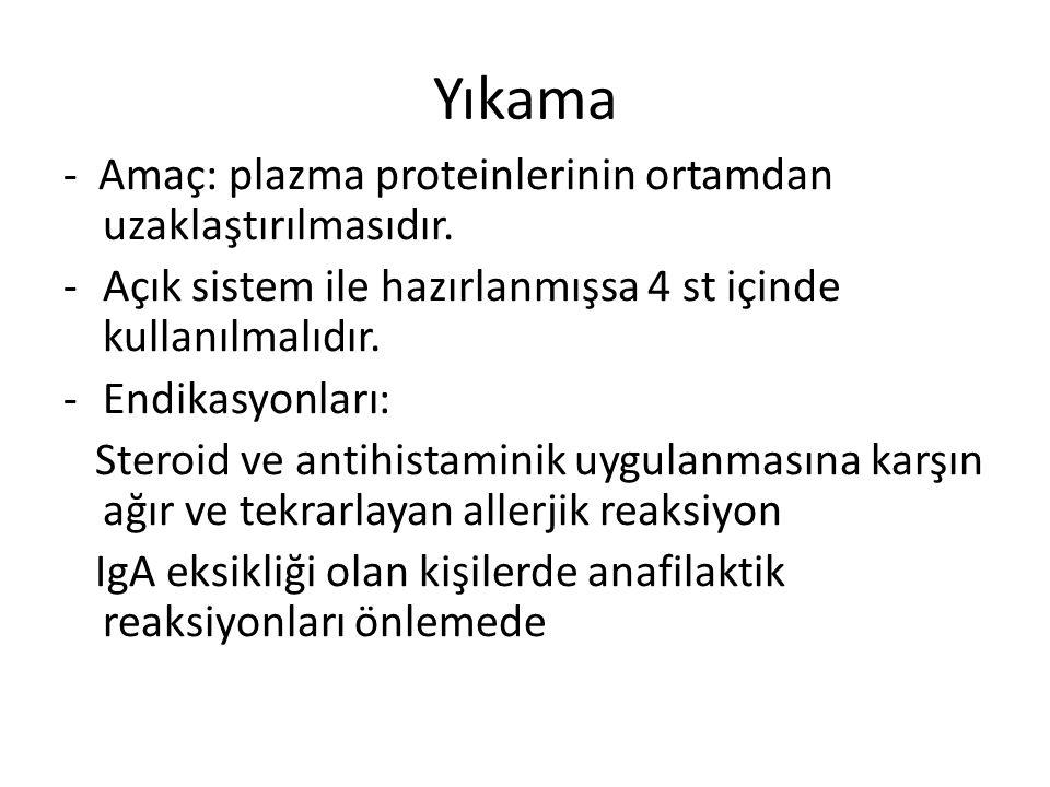 Yıkama - Amaç: plazma proteinlerinin ortamdan uzaklaştırılmasıdır.
